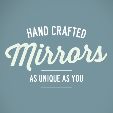 Handcrafted mirrors